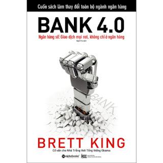Bank 4.0 - Ngân Hàng Số : Giao Dịch Mọi Nơi, Không Chỉ Ở Ngân Hàng ebook PDF EPUB AWZ3 PRC MOBI
