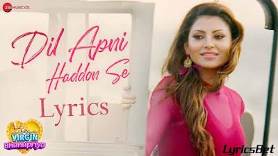 Dil Apni Haddon Se Lyrics - Jyotica Tangri