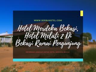 Hotel Merdeka Bekasi, Hotel Melati 2 Di Bekasi Ramai Pengunjung