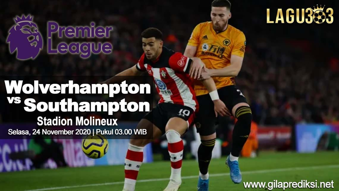 Prediksi Wolverhampton Wanderers vs Southampton 24 November 2020 pukul 03:00 WIB