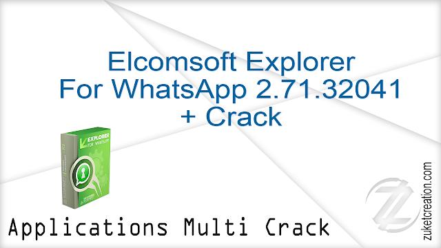 Elcomsoft Explorer For WhatsApp 2.71.32041 + Crack   |  77 MB