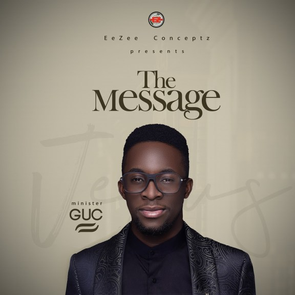 Album: Minister GUC – The Message