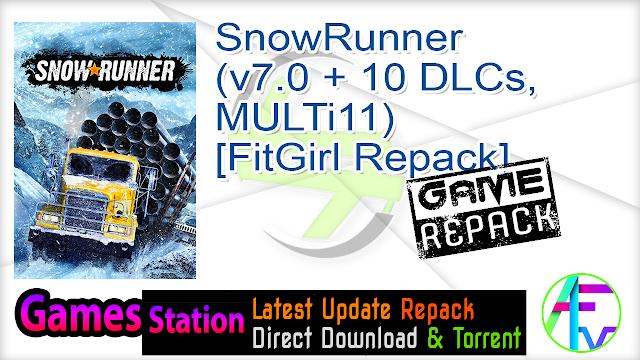SnowRunner (v7.0 + 10 DLCs, MULTi11) [FitGirl Repack]