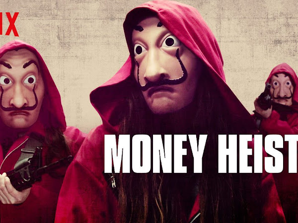 3 Reasons to Watch La Casa de Papel (Money Heist) If You Haven't Yet
