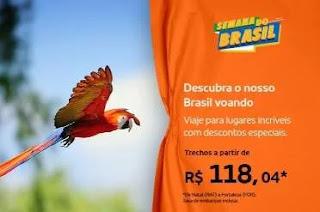 Promoção Gol Semana do Brasil Passagens Mais Baratas