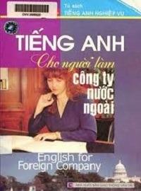 Tiếng Anh Cho Người Làm Công Ty Nước Ngoài - Hồng Quang