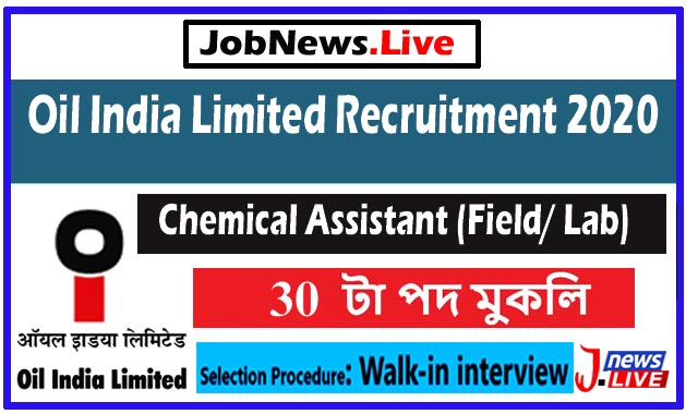 Oil India Limited Recruitment 2020 : Apply For 30 Chemical Assistant Vacancy In Duliajan