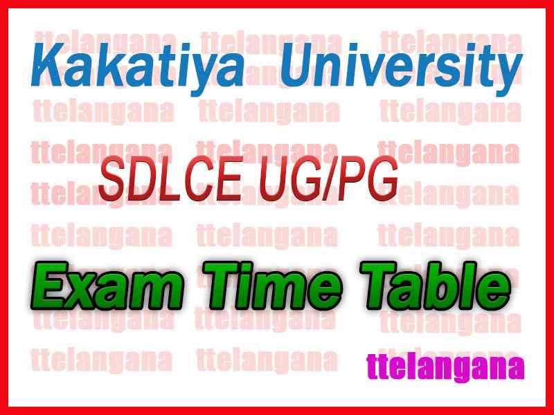 Kakatiya  University SDLCE UG/PG  Exam Time Table