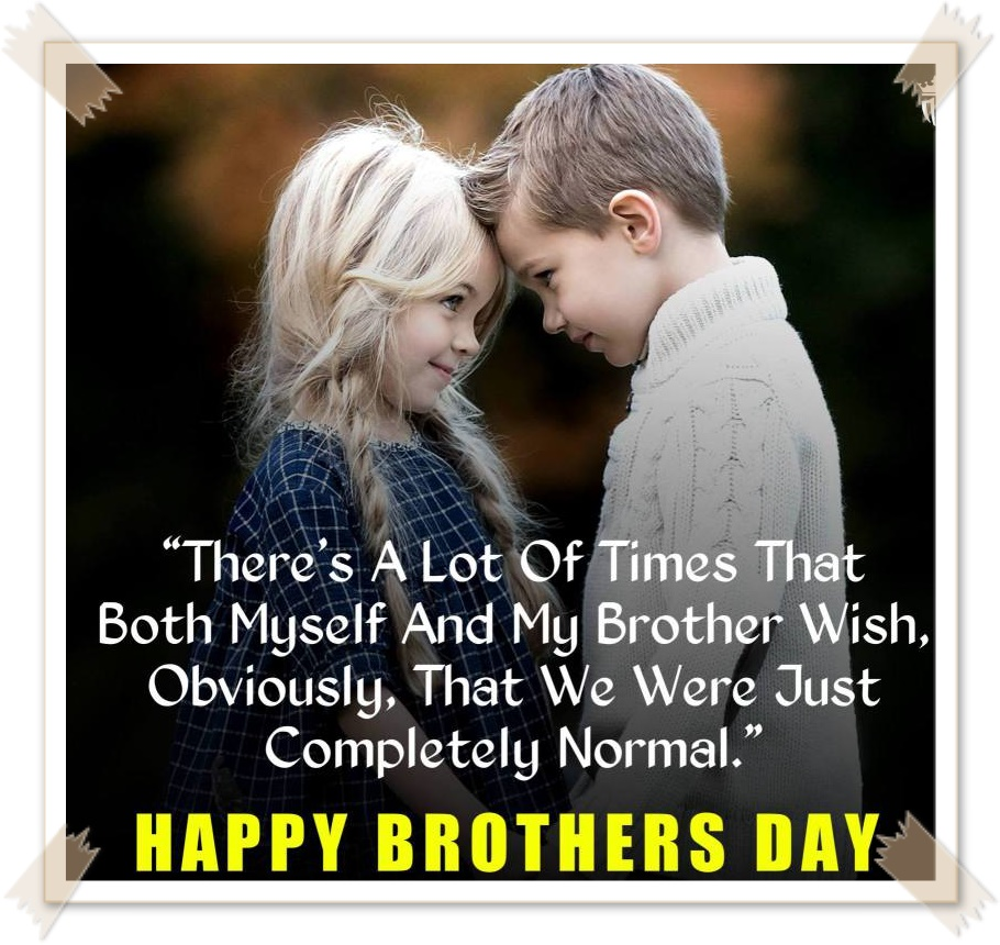 Happy Brother's day Quotes