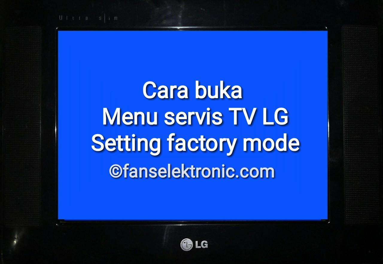 Cara Masuk Menu Servis TV LG Setting Factory Mode