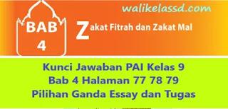 Kunci Jawaban PAI Kelas 9 Bab 4 Halaman 77 78 79 Pilihan Ganda Essay dan Tugas