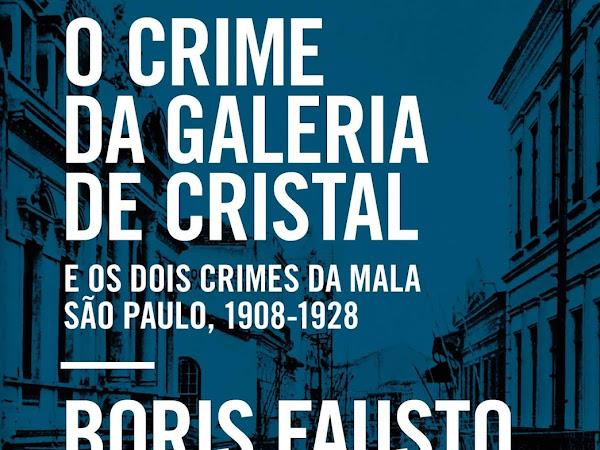 Resenha: O crime da Galeria de Cristal - Boris Fausto