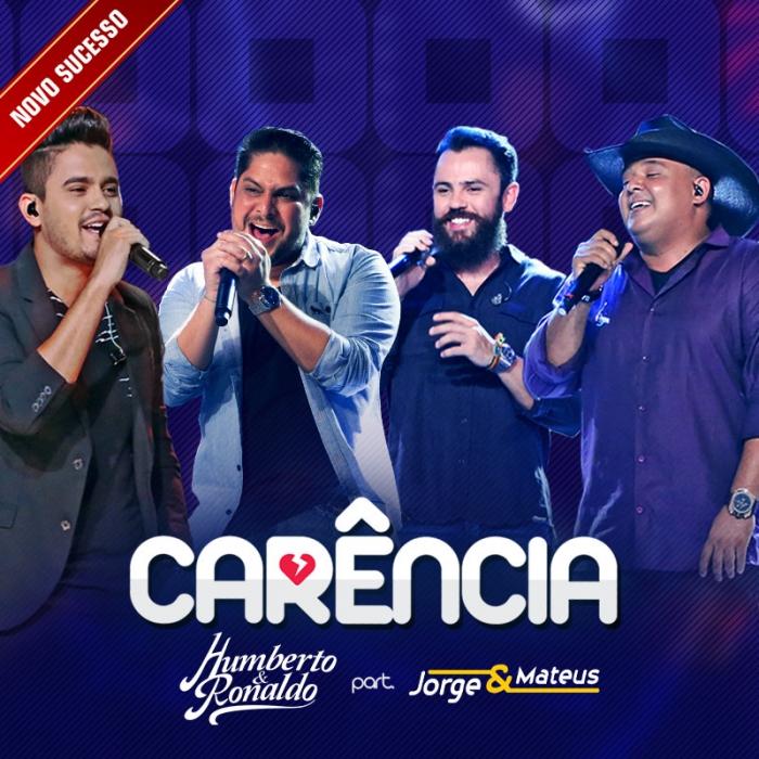 Carência – Humberto e Ronaldo Part. Jorge e Mateus