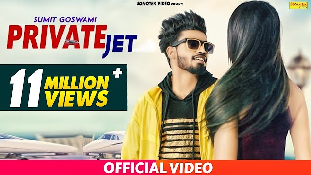 Private Jet Song lyrics : Sumit Goswami