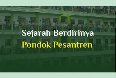 https://www.abusyuja.com/2019/10/sejarah-berdirinya-pondok-pesantren.html