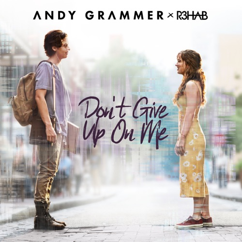 Andy Grammer & R3HAB - Don't Give Up On Me - Single [iTunes Plus AAC M4A]