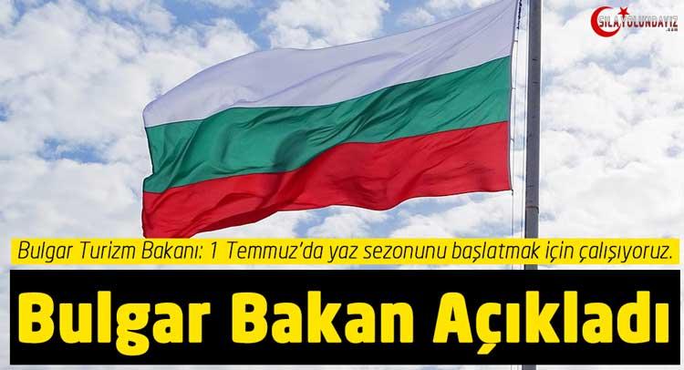 Bulgaristan sınır kapıları ne zaman açılacak