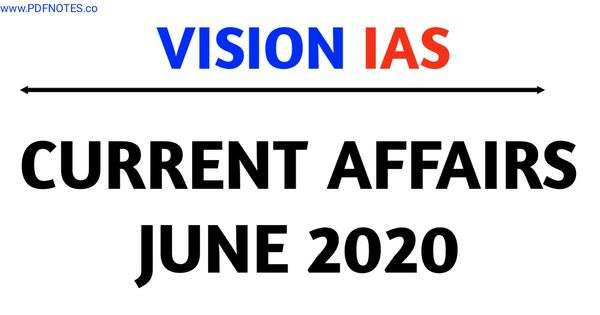 Vision IAS Current Affairs June 2020 pdf