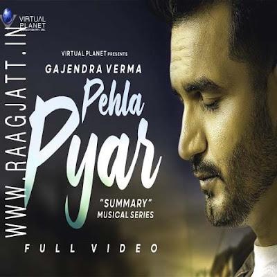 Pehla Pyar by Gajendra Verma lyrics