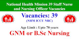 NHM ICCU NRC Staff Nurse and Nursing Officer Jobs- 39 Vacancies