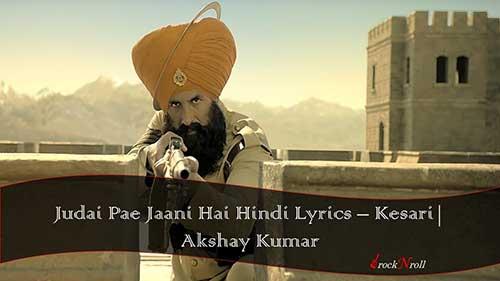 Judai-Pae-Jaani-Hai-Hindi-Lyrics-Kesari-Akshay-Kumar