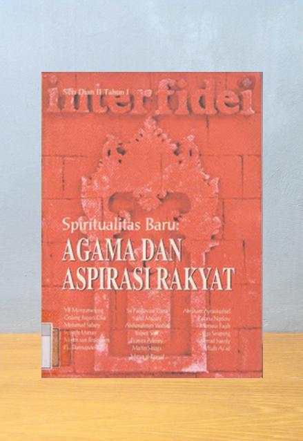 SPIRITUALITAS BARU: AGAMA DAN ASPIRASI RAKYAT