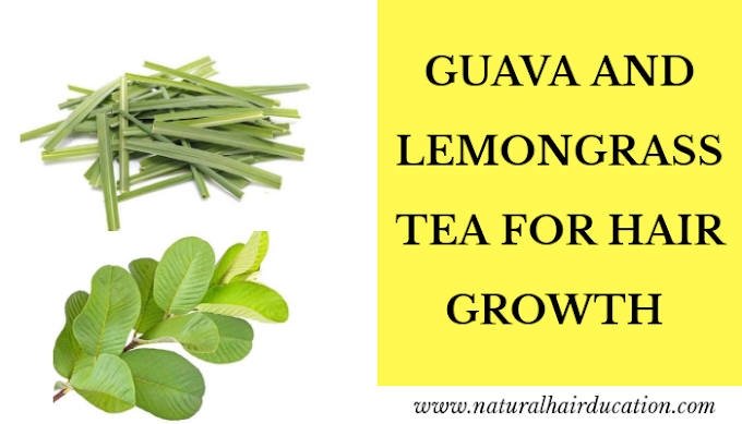 Guava and Lemongrass Tea for Hair Growth