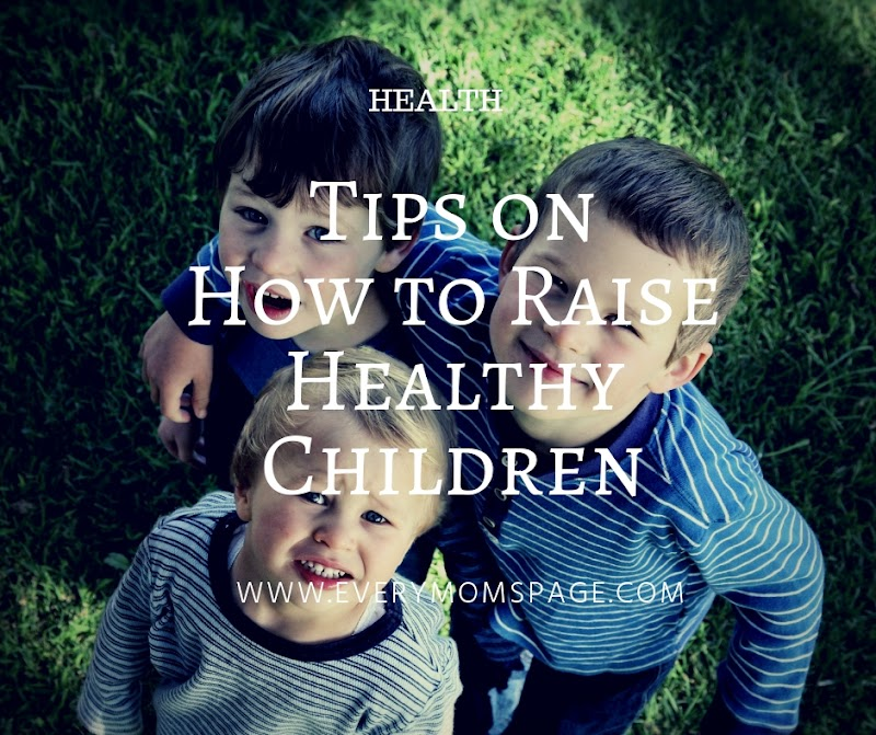 Tips on How to Raise Healthy Children