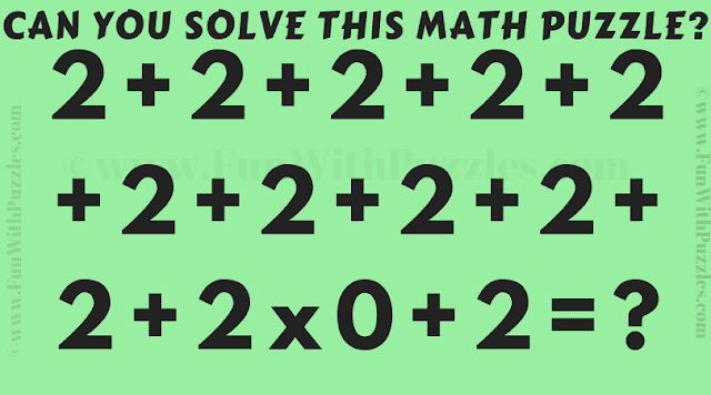 Can you solve this maths puzzle? 2 + 2 + 2 + 2 + 2 + 2 + 2 + 2 + 2 + 2 + 2x0 + 2 =?