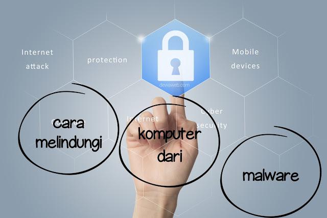 Cara Melindungi Komputer dari Serangan Virus, Worm, Trojan Horse, Spyware!