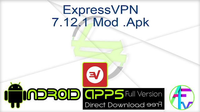 ExpressVPN 7.12.1 Mod .Apk
