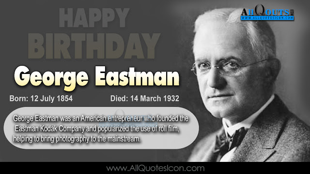 English-George-Eastman-Birthday-English-quotes-Whatsapp-images-Facebook-pictures-wallpapers-photos-greetings-Thought-Sayings-free