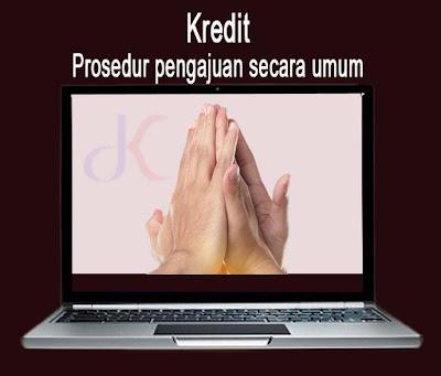 Kredit - Prosedur pengajuan secara umum