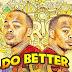 Major League - Do Better (ft. Riky Rick, KLY & Patoranking)
