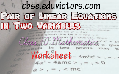 CBSE Class 10 - Mathematics - Pair of Linear Equations in Two Variables - Worksheet (#class10Maths)(#cbsenotes)(#eduvictors)