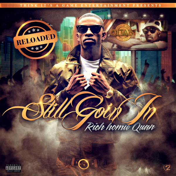 Rich Homie Quan - Still Goin In - Reloaded (Updated Version) Cover