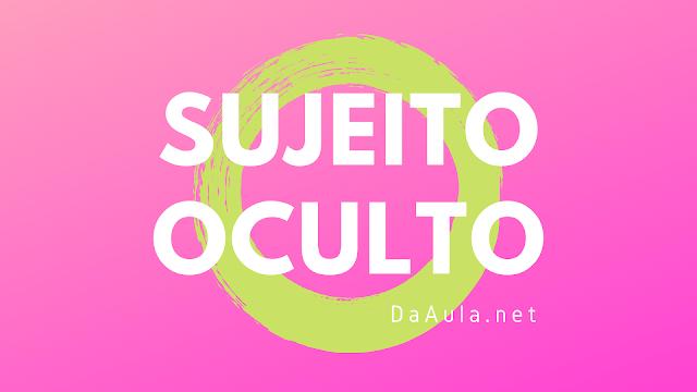 Língua Portuguesa: O que é Sujeito Oculto