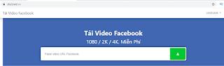 Công cụ tải video từ Facebook 1080p - 2K - 4K miễn phí