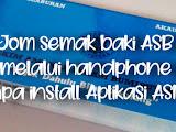 Cara mudah dan cepat semak baki ASB melalui handphone tanpa install Aplikasi ASNB !