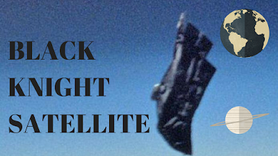 The Black Knight Satellite Conspiracy Theory.