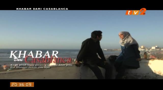 Drama Khabar Dari Casablanca Lakonan Remy Dan Uqasha