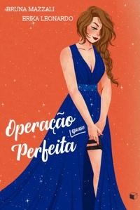 Operação Quase Perfeita, de Bruna Mazzali e Erika Leonardo