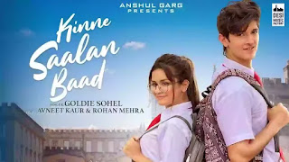 Checkout Goldie Sohel new song Kinne Saalan baad lyrics ft Avneet Kaur & Rohan Mehra