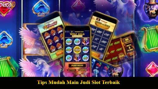 Tips Mudah Main Judi Slot Terbaik