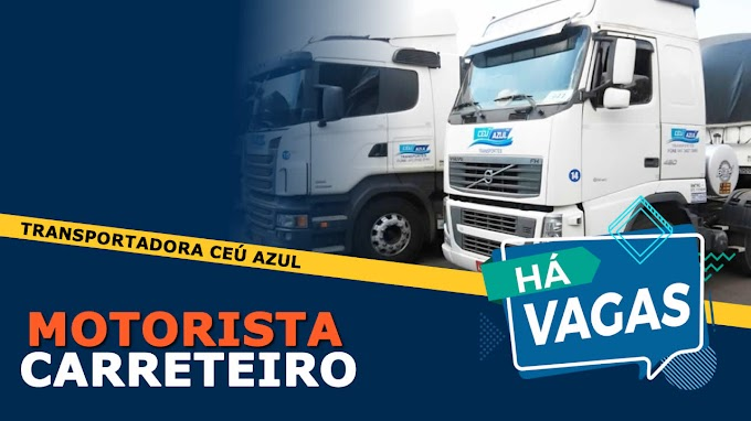 Transportadora Céu Azul abre vagas para Carreteiro