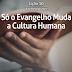Lição 10: Só o Evangelho Muda a Cultura Humana