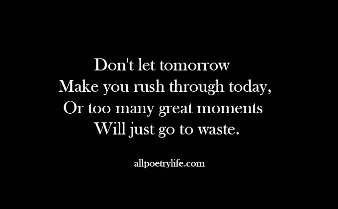 Don't let tomorrow | English poetry on life poems quotes