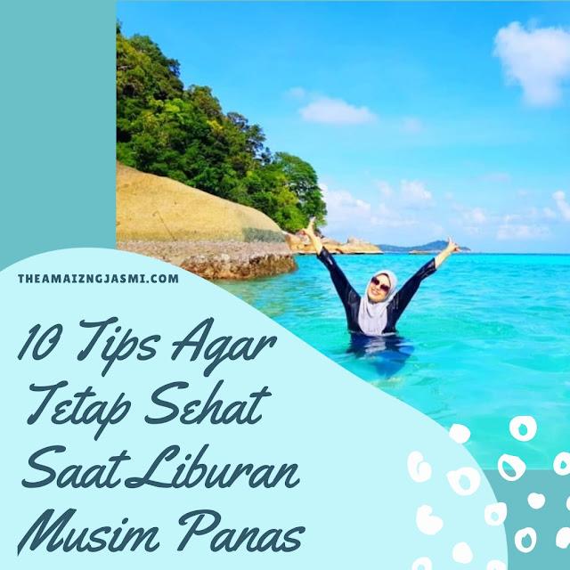 10 Tips Agar Tetap Sehat Saat Liburan Musim Panas
