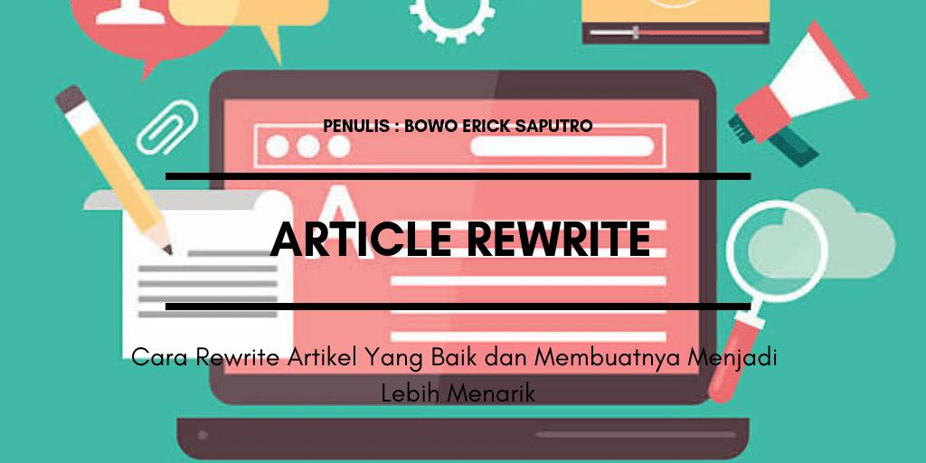 Cara Rewrite Artikel Yang Baik dan Membuatnya Menjadi Lebih Menarik