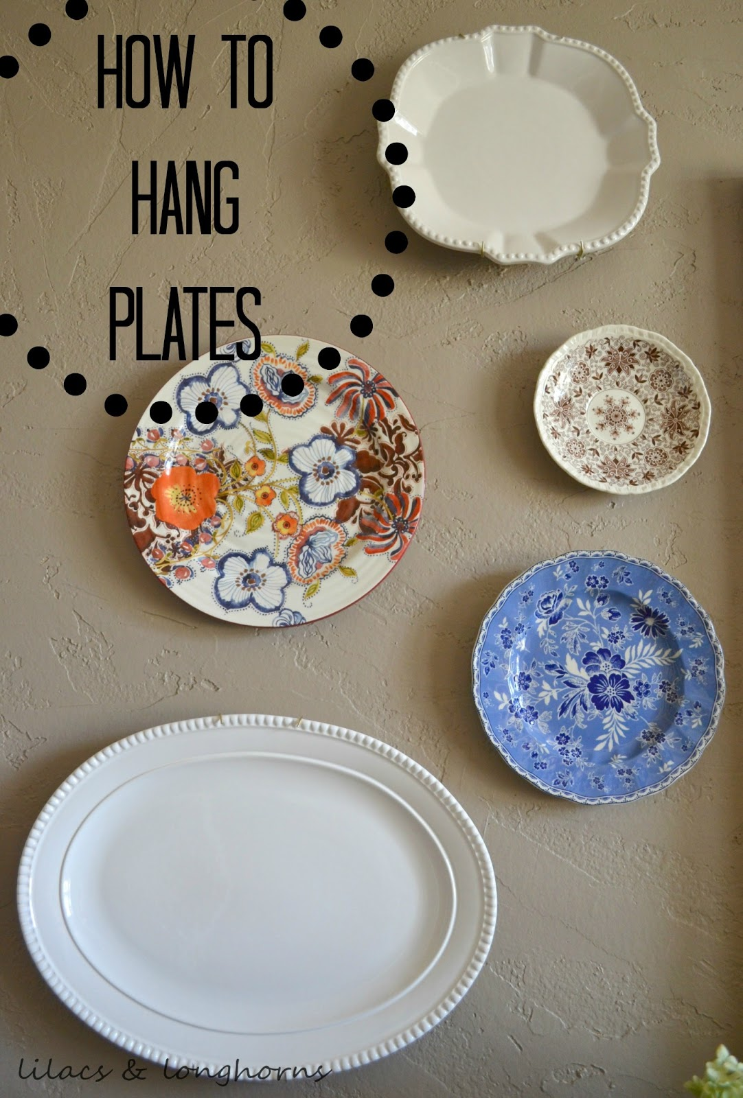 How to hang plates lilacs and longhornslilacs and longhorns - Pictures to hang on wall ...